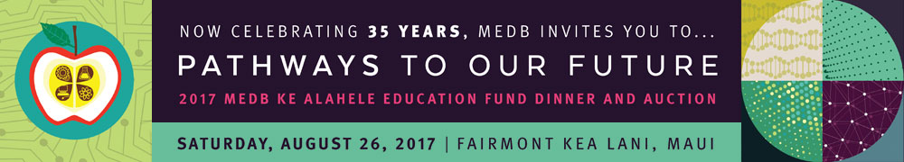 2017 MEDB Ke Alahele Education Fund Benefit Dinner & Auction